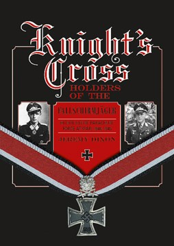 Knights cross holders of the Fallschirmjäger by Jeremy Dixon