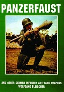 Panzerfaust and Other German Infantry Anti-Tank Weapons