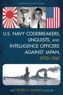 U.S. Navy codebreakers, linguists, and intelligence officers by Steven E. Maffeo