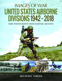United States airborne divisions, 1942-2018 by Michael Green
