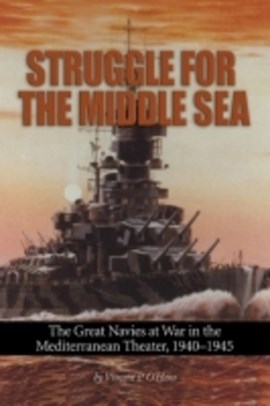 Struggle for the middle sea by Vincent P. O'Hara