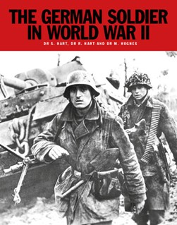 The German soldier in World War II by S Hart