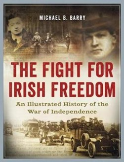 Fight for irish Freedom H/B by Michael B Barry
