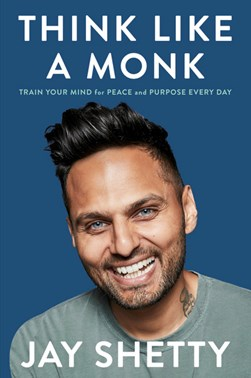 Book cover of Think Like a Monk book by Jay Shetty