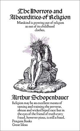 The horrors and absurdities of religion by Arthur Schopenhauer