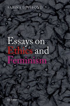 Essays on ethics and feminism by Sabina Lovibond