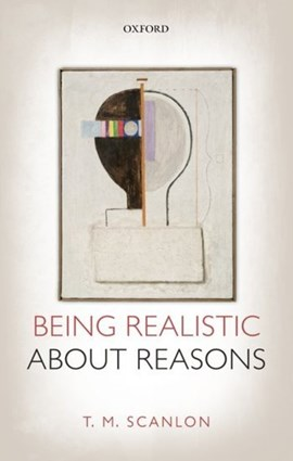 Being realistic about reasons by T. M. Scanlon