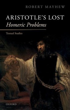 Aristotle's lost Homeric problems by Robert Mayhew