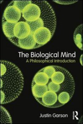 The biological mind by Justin Garson