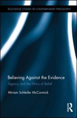 Believing against the evidence by Miriam Schleifer McCormick