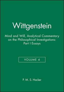 Wittgenstein mind and will. Part 1 Essays by P. M. S. Hacker