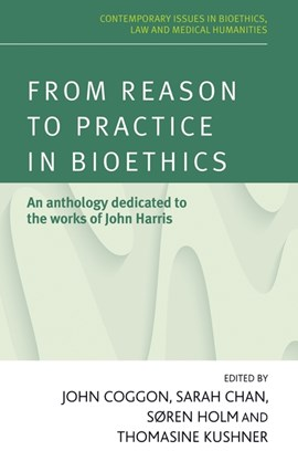 From reason to practice in bioethics by John Coggon