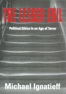 The lesser evil by Michael Ignatieff