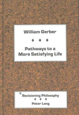 Pathways to a more satisfying life by William Gerber