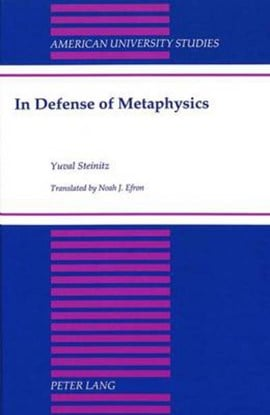 In defense of metaphysics by Yuval Steinitz