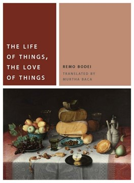 The life of things, the love of things by Remo Bodei