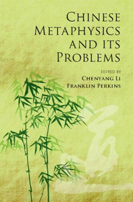 Chinese metaphysics and its problems by Chenyang Li