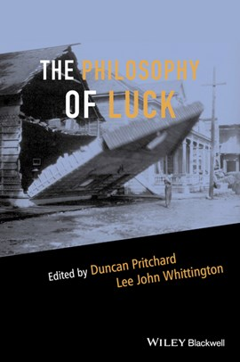 The philosophy of luck by Duncan Pritchard