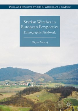 Styrian witches in European perspective by Mirjam Mencej