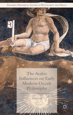 The Arabic influences on early modern occult philosophy by Liana Saif