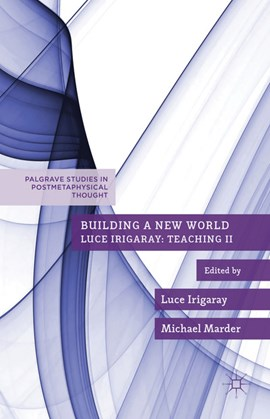 Building a new world by Luce Irigaray