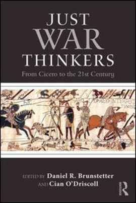 Just war thinkers by Daniel R Brunstetter