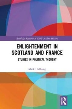Enlightenment in Scotland and France by Mark Hulliung