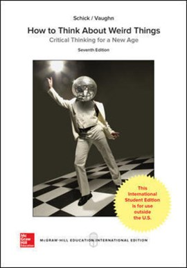 How to Think About Weird Things: Critical Thinking for a New Age by Theodore Schick
