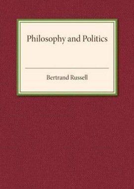 Philosophy and politics by Bertrand Russell