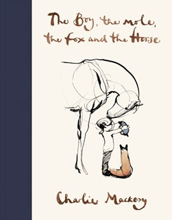 Book cover of The boy, the horse, the fox and the mole bookby Charlie Mackesy