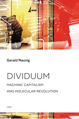 Dividuum Vol. 1 by Gerald Raunig