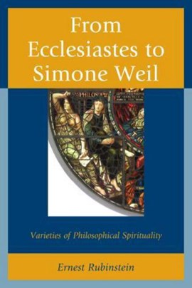 From Ecclesiastes to Simone Weil by Ernest Rubinstein