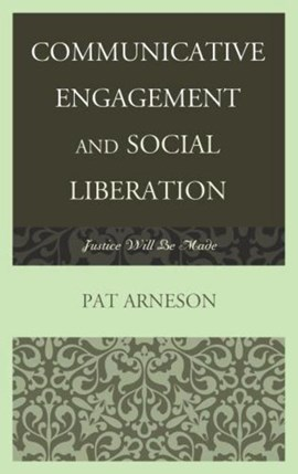 Communicative engagement and social liberation by Patricia Arneson