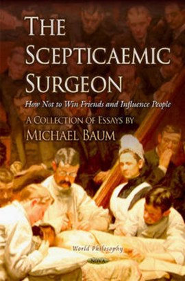 The scepticaemic surgeon by Michael Baum