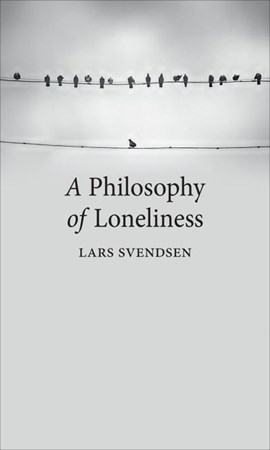 A philosophy of loneliness by Lars Svendsen