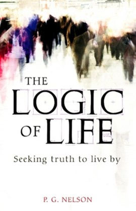 Logic of Life by Dr P G Nelson