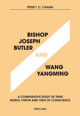 Bishop Joseph Butler and Wang Yangming by Peter T.C. Chang