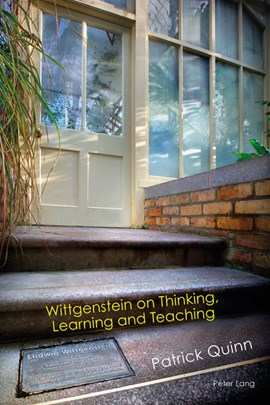 Wittgenstein on thinking, learning, and teaching by Patrick Quinn