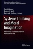 Systems Thinking and Moral Imagination Eminent Voices in Business Ethics