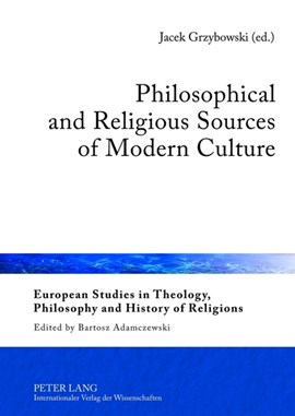 Philosophical and Religious Sources of Modern Culture by Jacek Grzybowski