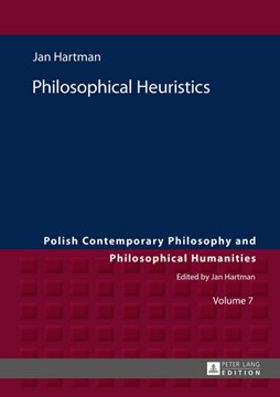 Philosophical heuristics by Jan Hartman