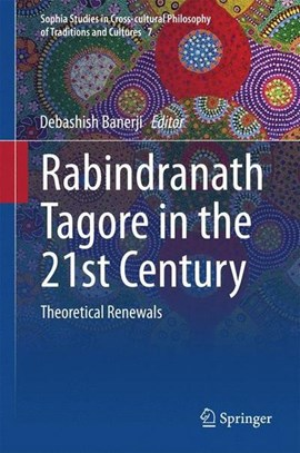 Rabindranath Tagore in the 21st Century by Debashish Banerji