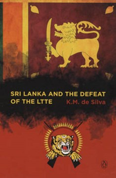 Sri Lanka And The Defeat Of The Ltte by K M De Silva