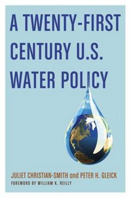 A twenty-first century U.S. water policy by Juliet Christian-Smith