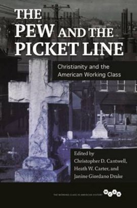 The pew and the picket line by Christopher D Cantwell