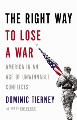 The right way to lose a war by Dominic Tierney