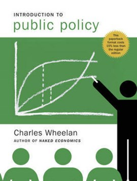 Introduction to public policy by Charles Wheelan