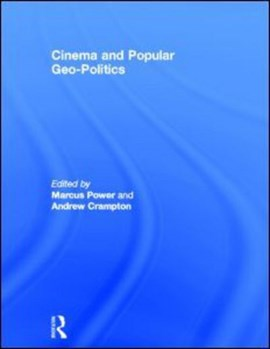 Cinema and popular geo-politics by Marcus Power