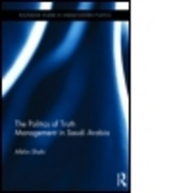 The politics of truth management in Saudi Arabia by Afshin Shahi