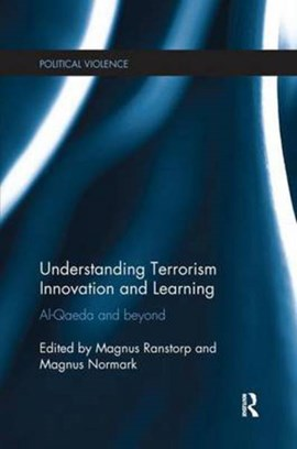 Understanding terrorism innovation and learning by Magnus Ranstorp